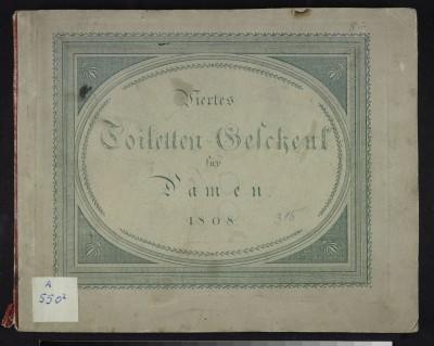 Viertes Toiletten-Geschenk. Ein Jahrbuch für Damen. - Leipzig : Voss, 1808 © Klassik Stiftung Weimar