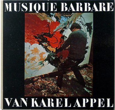 Karel Appel, Musique barbare, LP, 1963; Zentrum für Künstlerpublikationen Weserburg | Museum für moderne Kunst, Bremen; © VG Bildkunst, Bonn 2018
