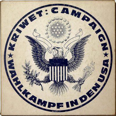Ferdinand Kriwet, Campaign. Wahlkampf in den USA, LP, 1974; Zentrum für Künstlerpublikationen Weserburg | Museum für moderne Kunst, Bremen; © Zentrum für Künstlerpublikationen, Bremen