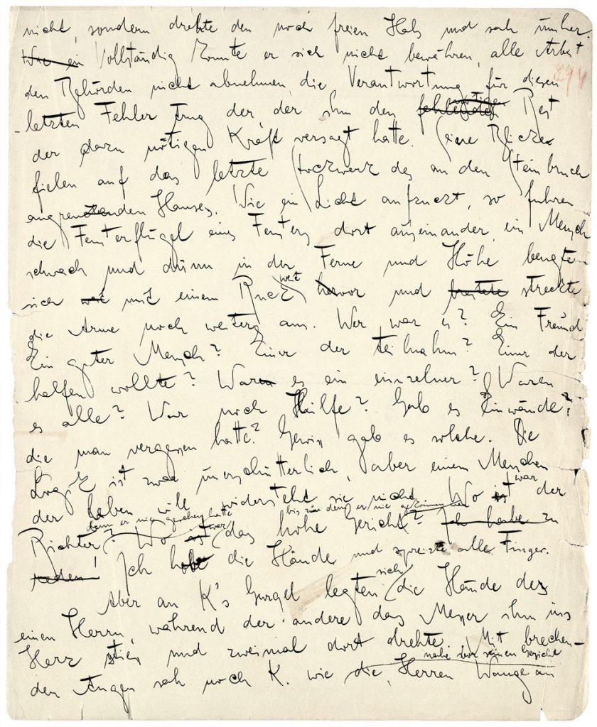 """Franz Kafka, vorletzte Manuskriptseite des Romans """"Der Process"""", erschienen 1925; Deutsches Literaturarchiv Marbach. In der 5. und 6. Zeile von unten lässt sich erkennen, wie Kafka wenige Sätze vor Ende des Romans und wenige Sekunden vor dem Tod des Protagonisten zum """"Ich"""" übergeht. Dieser plötzliche Wechsel der Erzählperspektive kommt sonst nirgendwo vor und wurde vom Autor auch nicht korrigiert. ©Deutsches Literaturarchiv Marbach"""