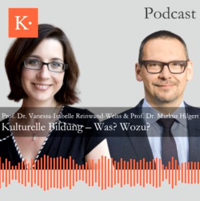 Podcast Kulturelle Bildung Reinwand-Weiss Hilgert