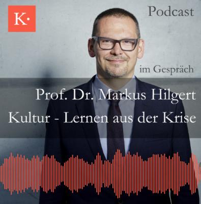 Podcast Kultur - Lernen aus der Krise - Markus Hilgert - Kulturstiftung der Länder