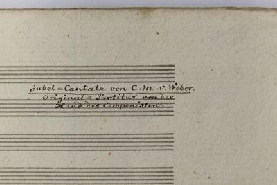 Carl Maria von Weber, autographe Dirigierpartitur Jubelkantate op. 58, 1818-1826, © Foto: SLUB Dresden, Ramona Ahlers-Bergner
